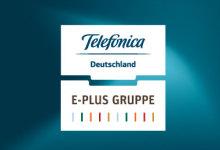Telefonica Deutschland und E-Plus Gruppe