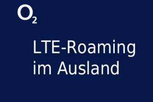 o2 LTE Roaming im Ausland
