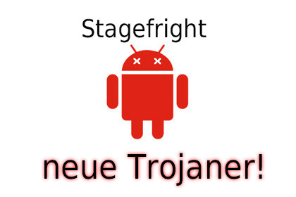 Stagefright zieht neue Trojaner mit sich