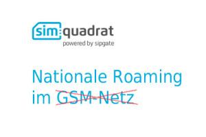 simquadrat- Nationale Roaming im GSM-Netz
