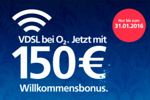 Willkommensbonus: o2 verschenkt 150 Euro bei Buchung eines VDSL-Anschlusses