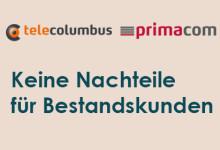 Tele Columbus und PrimaCom - Keine Nachteile für Bestandskunden