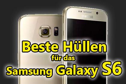 Beste Hüllen für das Samsung Galaxy S6