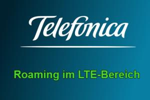 Telefonica - Roaming im LTE-Bereich
