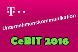 Telekom - Unternehmenskommunikation CeBIT 2016