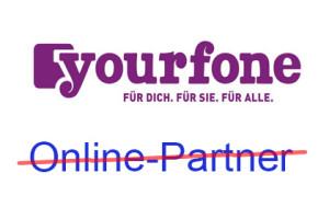 Yourfone kein vertrieb mehr durch Online-Partner