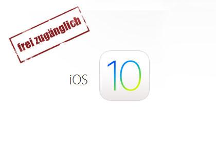 iOS 10 frei zugänglich
