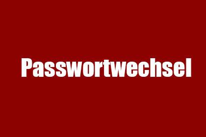 Passwortwechsel