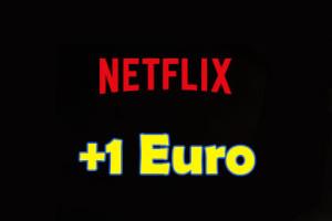 Netflix +1 Euro