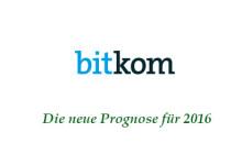 Bitkom - Die neue Prognose für 2016