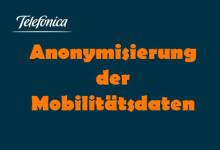 Telefonica Anonymisierung der Mobilitätsdaten