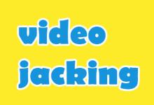 video jacking