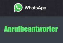 WhatsApp - Anrufbentworter
