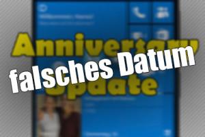 Windows 10 Anniversary Upgrade - falsches Datum