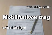 Ab 1. Oktober 2016 Mobilfunkvertrag online kündigen