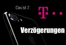 iPhone 7 Telekom Verzögerungen