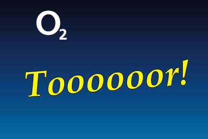 o2 - Tor!
