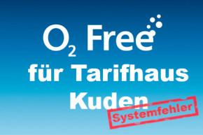 o2 Free für Tarifhaus Kuden buchbar – Erneuter Systemfehler?