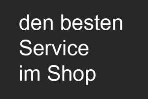 den besten Service im Shop