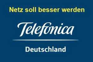 Telefonica Dutschland - Netz soll Besser werden