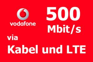 Vodafone – In wenigen Wochen 500 Mbit/s via Kabel und LTE