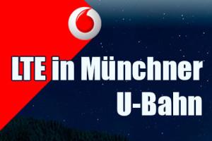 Vodafone – LTE in Münchner U-Bahn
