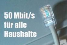50 Mbit/s für alle Haushalte